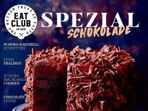 Schokolade ist Glück, das man essen kann / Neues aus der Eat Club Spezial-Reihe